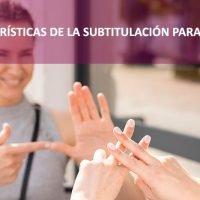 Las particularidades de la subtitulación para personas con déficit auditivo