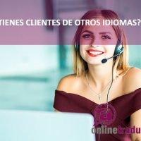 ¿Trabajas con clientes de otros idiomas? Necesitas un traductor