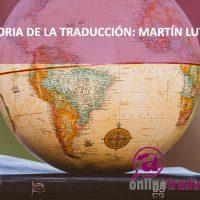 Historias de la traducción: la importancia de Martín Lutero